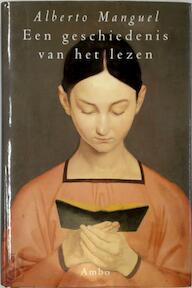 Een geschiedenis van het lezen - Alberto Manguel (ISBN 9789026315664)