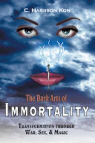 The Dark Arts of Immortality - C. Hariison Kon (ISBN 9781420880540)