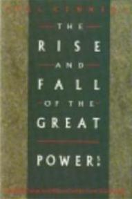 The rise and fall of the great powers - Paul M. Kennedy (ISBN 9780049090194)