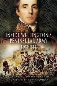Inside Wellington's Peninsular Army, 1808 - 1814 - Rory Muir (ISBN 9781844154845)
