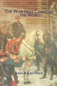 The War that Changed the World - John-Allen Price (ISBN 9780978465216)
