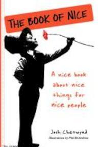 The Book of Nice - Josh Chetwynd (ISBN 9780761172949)