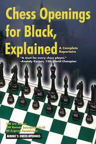 Chess Openings for Black Explained - Lev Alburt, Roman Dzindzichashvili, Eugene Perelshteyn, Al Lawrence (ISBN 9781889323121)