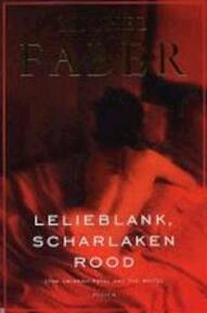 Lelieblank, scharlakenrood - Michel Faber (ISBN 9789057591457)