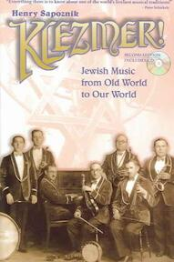 Klezmer! Jewish Music From Old World To Our World [includes CD] - Henry Sapoznik (ISBN 9780825673245)