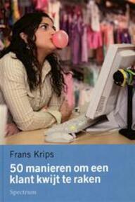 50 manieren om een klant kwijt te raken - F. Krips (ISBN 9789027480606)