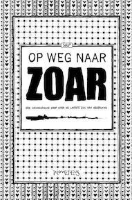 Op weg naar Zoar - Unknown (ISBN 9789044616316)