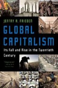 Global Capitalism - It's Fall and Rise in the Twentieth Century - Jeffry A Frieden (ISBN 9780393329810)
