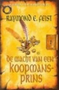 De macht van een koopmansprins - Raymond E. Feist, Richard Heufkens (ISBN 9789029070874)