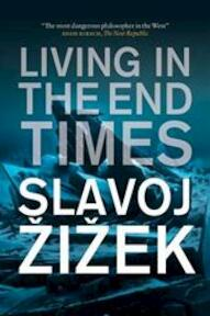 Living in the End Times - Slavoy Zizek (ISBN 9781844677023)