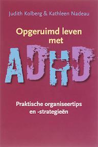 Opgeruimd leven met ADHD - J. Kolberg, K. Nadeau (ISBN 9789057122446)