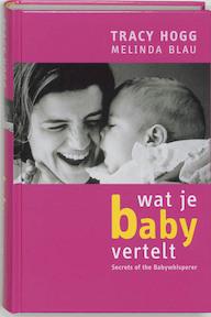 Wat je baby vertelt - M. T. / BLAU Hogg (ISBN 9789022529386)