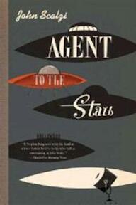 Agent to the Stars - John Scalzi (ISBN 9780765317711)