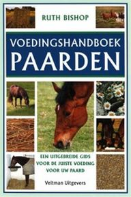 Voedingshandboek paarden - R. Bishop (ISBN 9789059201927)