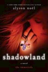Shadowland - the immortals - Alyson Noel (ISBN 9780312650056)