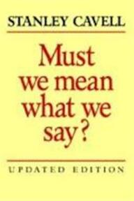 Must We Mean What We Say? - Stanley Cavell (ISBN 9780521821889)