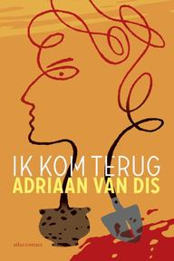 Ik kom terug - Adriaan van Dis (ISBN 9789025443467)