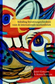Inleiding literatuurgeschiedenis voor de internationale neerlandistiek - Judit Gera, A. Agnes Sneller (ISBN 9789087041335)