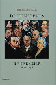 De Kunstpaus H.P. Bremmer 1871-1956 - Hildelies Balk (ISBN 9789068684131)
