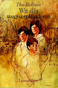 Wij zijn wegwerpkinderen - Thea Beckman (ISBN 9789060694497)