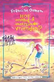 Hoe overleef ik met / zonder vrienden? - Francine Oomen (ISBN 9789045105628)