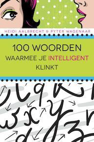 100 woorden waarmee je intelligent klinkt - Heidi Aalbrecht, Pyter Wagenaar (ISBN 9789045314952)
