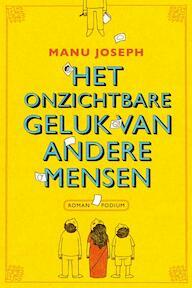 Het onzichtbare geluk van andere mensen - Manu Joseph (ISBN 9789057595486)