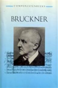 Bruckner - J. van Leeuwen (ISBN 9789025721756)