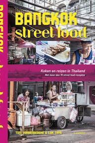 Bangkok Street Food - Nieuwe editie - Tom Vandenberghe, Luk Thys (ISBN 9789401424097)