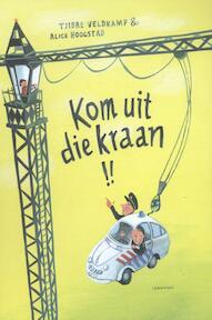 Kom uit die kraan! - Tjibbe Veldkamp (ISBN 9789047707271)