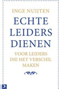 Echte leiders dienen - Inge Nuijten (ISBN 9789052619859)