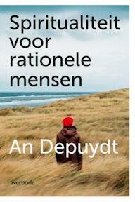 Spiritualiteit voor rationele mensen - An Depuydt (ISBN 9789031740888)