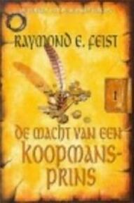 De macht van een koopmansprins - Raymond E. Feist, Richard Heufkens (ISBN 9789022540558)