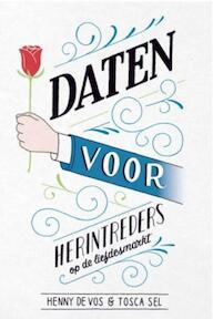 Daten voor herintreders op de liefdesmarkt - Henny De Vos, Tosca Sel (ISBN 9789021561851)