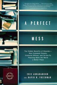 A Perfect Mess - Eric Abrahamson, David H. Freedman (ISBN 9780316013994)