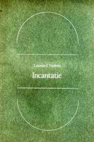 Incantatie - Leonard Nolens (ISBN 9789022306345)