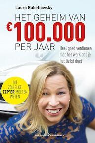 Het geheim van € 100.000 per jaar - Laura Babeliowsky (ISBN 9789089652904)
