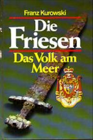 Die Friesen. - Franz Kurowski (ISBN 9783881993562)