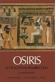 Osiris and the Egyptian Resurrection Vol. II - E. A. Wallis Budge (ISBN 0486227812)