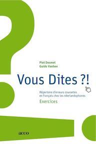 Vous dites ?! / deel Exercices - Piet Desmet, Guido Vanhee (ISBN 9789033485169)