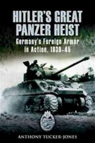 Hitler's Great Panzer Heist - Anthony Tucker-jones (ISBN 9780811703635)