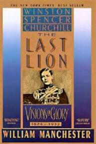 The Last Lion: Visions of glory, 1874-1932 - William Manchester (ISBN 9780440546818)