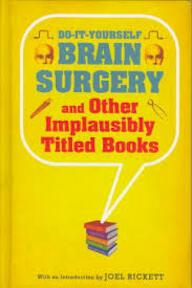 Do-It-Yourself Brain Surgery - Joel Rickett (ISBN 9781608190195)