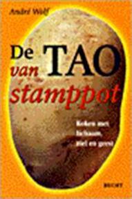 De tao van stamppot - AndrÉ Wolf (ISBN 9789023010128)