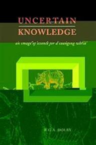 Uncertain knowledge - R. G. a. Dolby (ISBN 9780521560047)