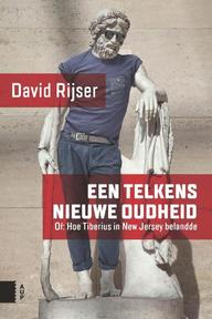 Een telkens nieuwe Oudheid - David Rijser (ISBN 9789462986183)
