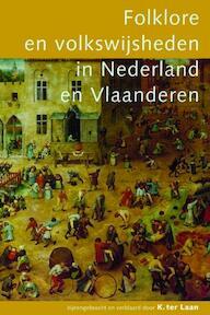 Folklore en volkswijsheden in Nederland en Vlaanderen - K. Ter Laan (ISBN 9789027418043)