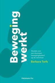 Beweging werkt - Barbara Torfs (ISBN 9789463370745)