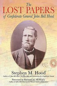 The Lost Papers of Confederate General John Bell Hood - (ISBN 9781611211825)