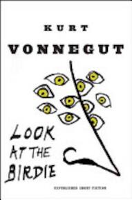 Look at the Birdie - Kurt Vonnegut (ISBN 9780385343718)